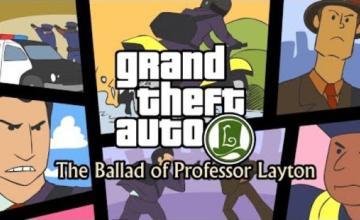 Grand Theft Auto: The Ballad of Professor Layton